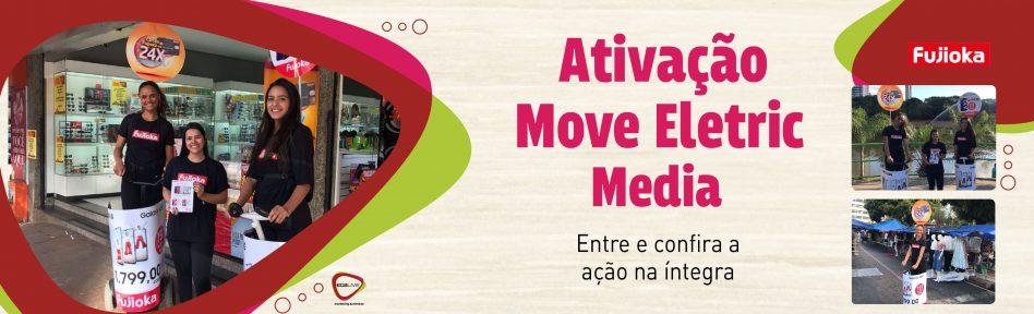 Ativação Move Eletric Media – Fujioka – Samsung