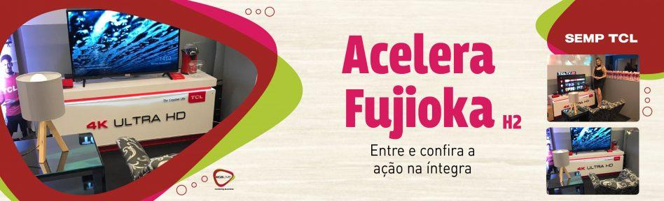 Acelera Fujioka H2 – SEMP TCL